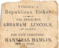"""Virginia Republican ticket. For president Abraham Lincoln of Illinois. For vice president Hannibal Hamlin of Maine,"" 1860, Broadside, Flavia Reed Owen Special Collections and Archives, Randolph-Macon College.,"
