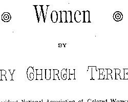 Mary Church Terrell's Speech before the NAWSA, February 18, 1898