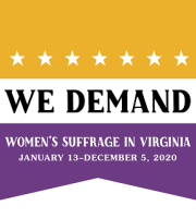We Demand: Women's Suffrage in Virginia