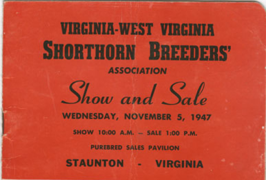 Virginia–West Virginia Shorthorn Breeders' Association Show and Sale, Wednesday, November 5, 1947, SF199.S56 V8 1947, Library of Virginia, Richmond, Virginia.