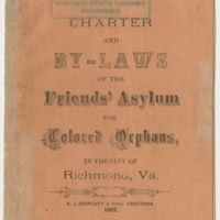 Charter and By-laws of the Friends' Asylum for Colored Orphans, in the City of Richmond, Va.