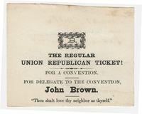 The Regular Union Republican Ticket! Ballot for John Brown